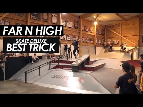 Far N High 2017 - Skate Deluxe best trick contest