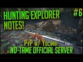 HUNTING EXPLORER NOTES! | Official 140 Player PvP No-Tame Server w/ Yocimir | S2E6