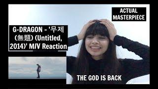 G DRAGON Untitled 2014 M V Reaction THE GOD IS BACK