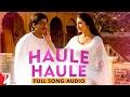 Haule Haule - Full Song Audio   Rab Ne Bana Di Jodi   Shah Rukh Khan   Anushka Sharma   Sukhwinder