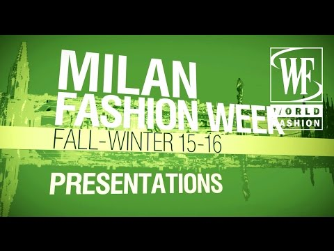 Milan Fashion Week Fall-Winter 15-16 Presentations