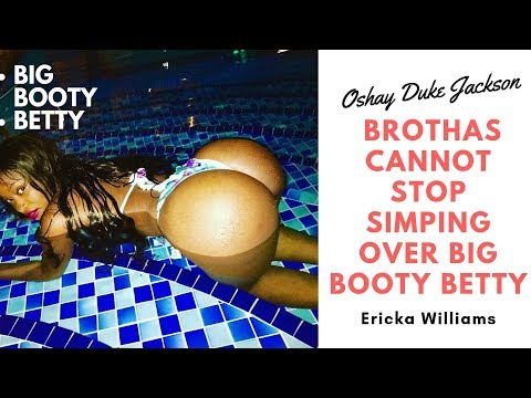 Brothas Cannot Stop Simping Over Big Booty Betty (Ericka Williams)