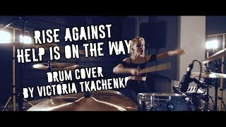 Rise Against - Help is on the way [drum cover by Victoria Tkachenko]
