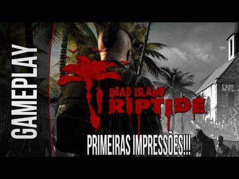 Dead Island Riptide - Primeiras impressões/O Jogo está Bom? - (XBOX360/PS3/PC) PT-BR