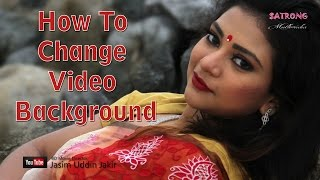 How To Change Video Background। Behind The Schene Song Bolbo Bole Boli Ni Kokhono । Sanita । Shakil