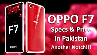 OPPO F7 Specs & Price In Pakistan - My Opinions Not A Review
