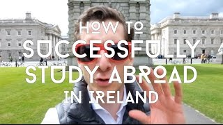 How to Successfully Study Abroad in Ireland