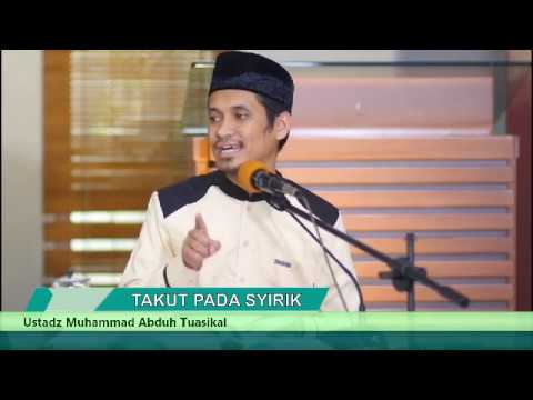 Ustadz Muhammad Abduh Tuasikal - TAKUT PADA SYIRIK