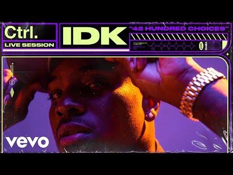 "IDK - ""42 Hundred Choices"" Live Session | Vevo Ctrl"