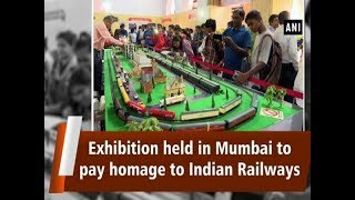 Exhibition held in Mumbai to pay homage to Indian Railways - ANI News
