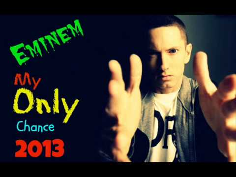 Eminem - My Only Chance (New Song 2013) Music Videos