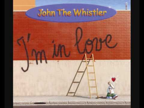 John The Whistler - Im In Love