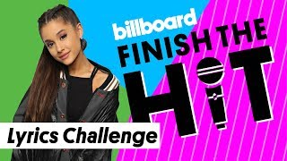 Ariana Grande Lyrics Challenge | Finish the Hit | Billboard