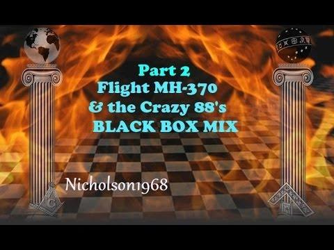 Flight MH-370 &The Crazy 88's Part 2 BLACK BOX MIX