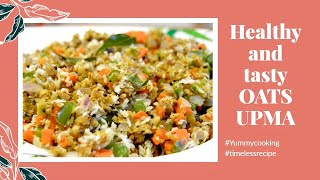 Healthy Oats Upma recipe  ||Oats ഉപ്പുമാവ്, Low calorie recipe  for weight loss .