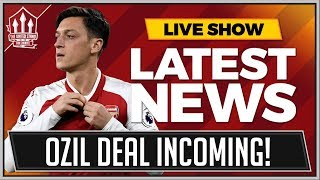 OZIL To MANCHESTER UNITED Is On! MAN UTD Transfer News