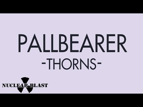 PALLBEARER - Thorns (OFFICIAL TRACK)