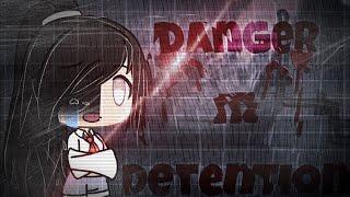 """""""Danger in Detention"""" // GLMM {•}  DESC"""