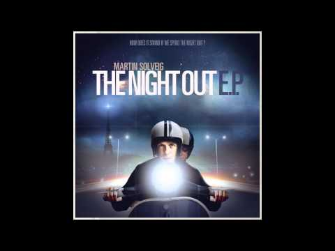 Martin Solveig - The Night Out (A-Trak vs. Martin Rework)