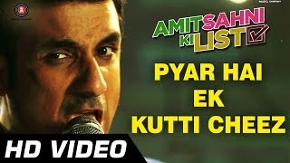 Pyar Hai Ek Kutti Cheez Video Song