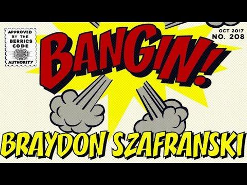 Braydon Szafranski - Bangin!