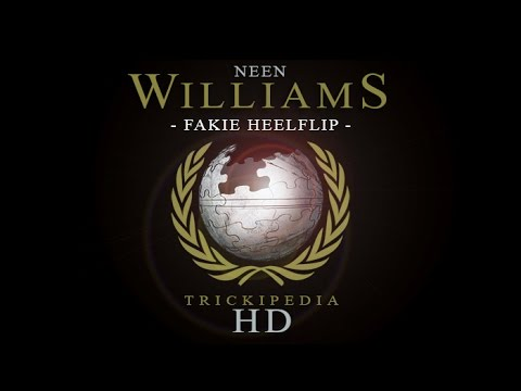 Neen Williams: Trickipedia - Fakie Heelflip