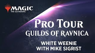 Pro Tour Guilds of Ravnica Deck Tech: White Weenie with Mike Sigrist