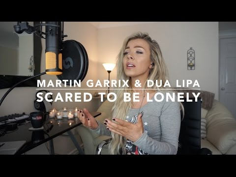 Martin Garrix & Dua Lipa - Scared To Be Lonely | Cover