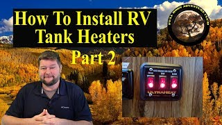 How To Install RV Tank Heaters Part 2 - Four Season RV Upgrade