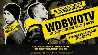 Twenty One Pilots - We Don't Believe What's On TV [Live] (O2 Academy Brixton / A Complete Diversion)