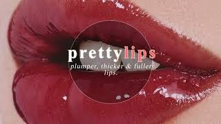 pretty lips - plumper, fuller & thicker // subliminal.