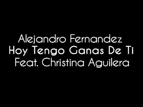 Alejandro Fernandez - Hoy Tengo Ganas De Ti Feat. Christina Aguilera (Audio Only)