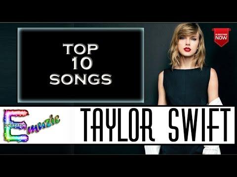 Taylor Swift – Top 10 songs of taylor swift | Ecstatic Muzic