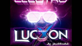 ELECTRO 2017 LUCXON LA INDETENIBLE