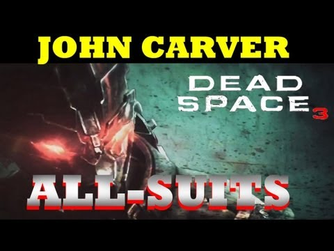 DEAD SPACE 3- ALL SUITS  Co-op Partner JOHN CARVER HD