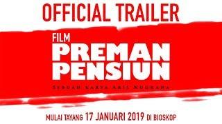 OFFICIAL TRAILER FILM PREMAN PENSIUN (2019) |  MULAI 17 JANUARI 2019 DI BIOSKOP