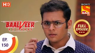 Baalveer Returns - Ep 150  - Full Episode - 20th July 2020