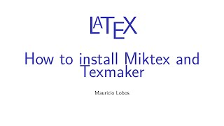 Latex - How to install Miktex and Texmaker
