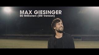 Max Giesinger - 80 Millionen (EM Version)