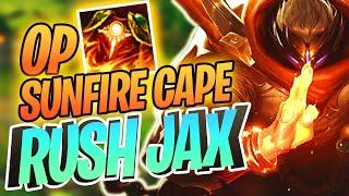 SUNFIRE CAPE RUSH JAX OP BUILD!!! | Full Gameplay | League of Legends