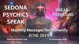 Sedona Psychics Speak! Breakthroughs Happening in June 2019