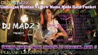 Undangan Mantan Vs New Mama Muda Hard Funkot Nonstop 2018 (DJ Madz)