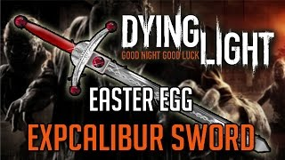 Dying Light Easter Eggs | EXPcalibur Sword Location Tutorial