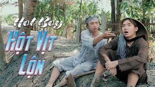 Phim Hài 2017 - Hot Boy Hột Vịt Lộn (Phạm Trưởng, Hứa Minh Đạt...)