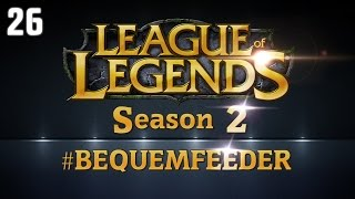 League of Legends - Bequemfeeder Season 2 - #26