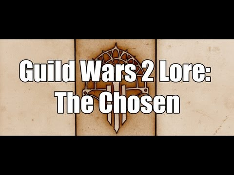 Guild Wars 2 Lore: The Chosen