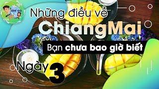 Kinh Nghiệm Du Lịch Tự Túc Chiang Mai (Ngày 3) | Du Lịch Ăn Uống Thái Lan Session 2