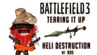 Tearing it Up! - Heli Destruction - Battlefield 3