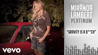 Miranda Lambert Gravity Is A Bitch