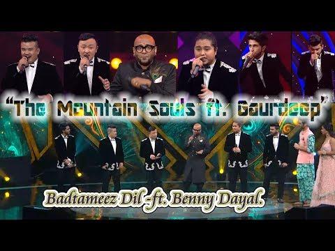 Badtameez Dil - The Mountain Souls Ft. Gaurdeep Ft. Benny Dayal.